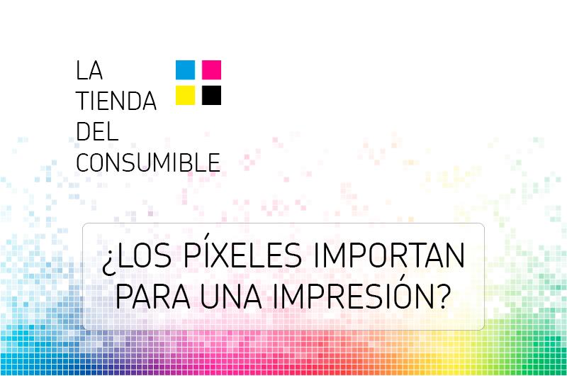 ¿Los píxeles importan para una impresión?
